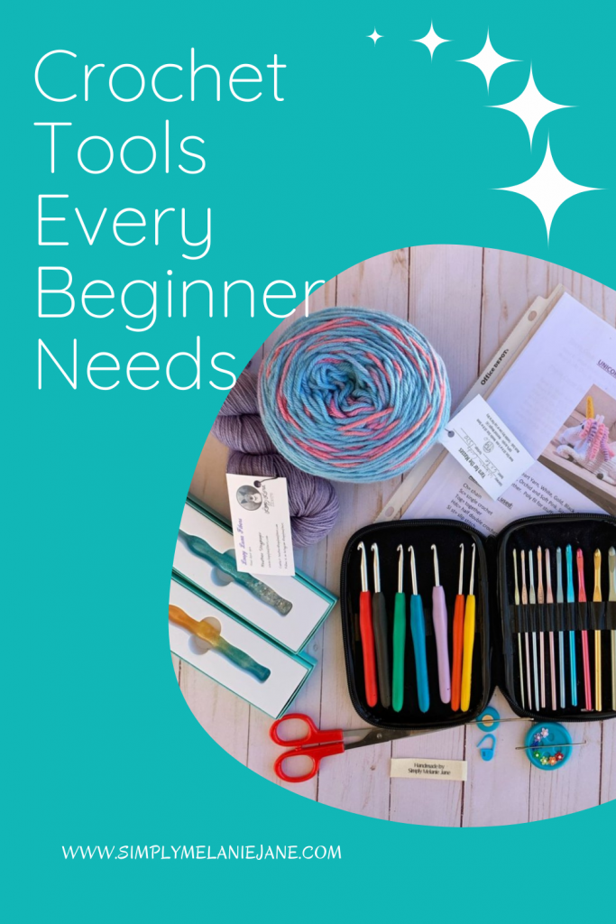 Pinterest pin with teal background with title Crochet Tools Every Beginner Needs. Includes a picture of yarn, hooks, scissors, needles.