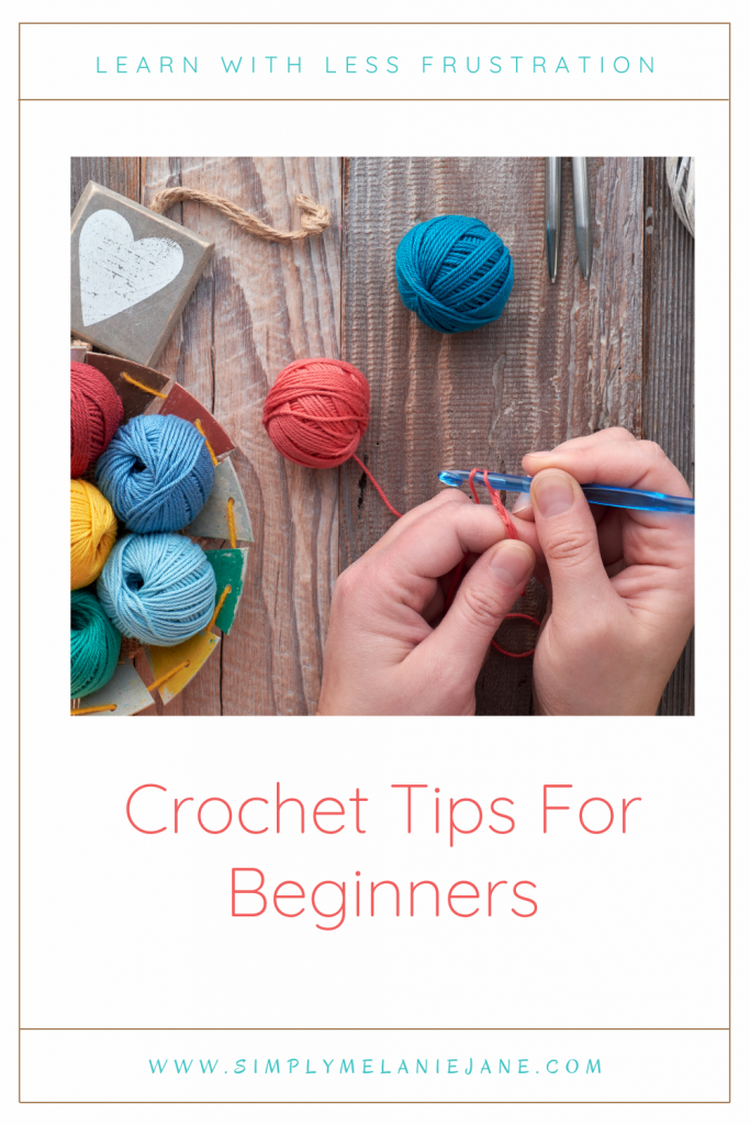 Pinterest Pin with Heading Crochet Tips for Beginners with a picture of hands holding a crochet hook and different colored balls of yarn.