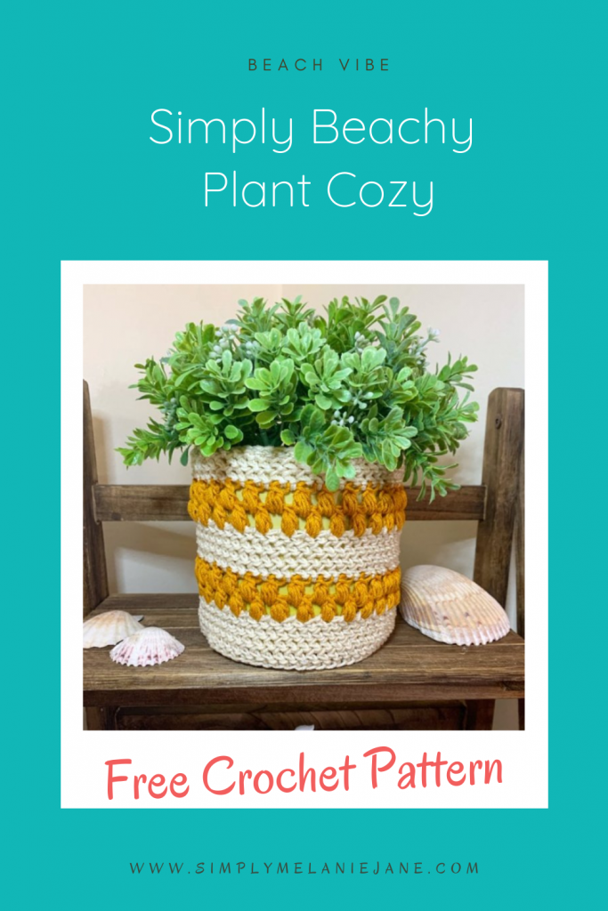 Pinterest Pin with a teal background with words Simply Beachy Plant Cozy and Free Crochet Pattern. Also has a picture of cream and gold colored crochet plant cozy on a pot with a greenish white plant.